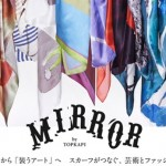 """MIRROR by TOPKAPI"" Exhibition"